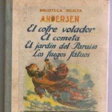 Libros de segunda mano: BIBLIOTECA SELECTA. ANDERSEN. RAMÓN SOPENA. BARCELONA 1940. (P/D9). Lote 49982209