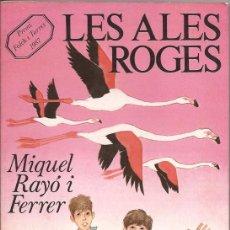 Libros de segunda mano: LES ALES ROGES - MIQUEL RAYÓ I FERRER - ELS GRUMETS DE LA GALERA. Lote 50057381
