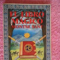 Libros de segunda mano: EL LIBRO MÁGICO JUVENTUD 1987 MONTSE SANT EDICIÓN 1ªILUSTRACIONES DE VALERIE SOLIS. Lote 50163823