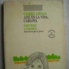 Libros de segunda mano: AIXÍ ÉS LA VIDA, CARLOTA. LIENAS, GEMMA. 1991. Lote 50189257