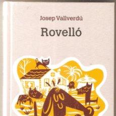 Libros de segunda mano: ROVELLÓ – JOSEP VALLVERDÚ – IL·LUSTRACIONS DE NARMAS. Lote 50436414