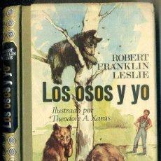 Libros de segunda mano: ROBERT FRANKLIN LESLIE : LOS OSOS Y YO (PLAZA JANÉS, 1972) ILUSTRADO. Lote 50465109