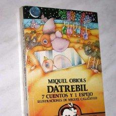 Libros de segunda mano: DATREBIL 7 CUENTOS Y 1 ESPEJO. MIQUEL OBIOLS, MIGUEL CALATAYUD. AUSTRAL JUVENIL 18. ESPASA CALPE. ++. Lote 74903366