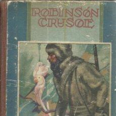 Libros de segunda mano: ROBINSON CRUSOE. DANIEL DE FOE. EDITORAL SATURNINO CALLEJA. MADRID. 1948. Lote 50750680