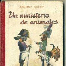 Libros de segunda mano: MIGUEL MEDINA : UN MINISTERIO DE ANIMALES (SELECTA SOPENA, 1941). Lote 50843575