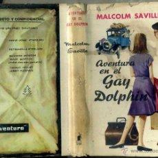 Libros de segunda mano: MALCOLM SAVILLE : AVENTURA EN EL GAY DOLPHIN (MOLINO, 1964). Lote 50932281