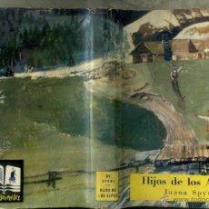 Libros de segunda mano: JUANA SPYRI : HIJOS DE LOS ALPES (MOLINO, 1960). Lote 50932365