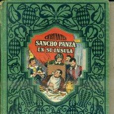 Libros de segunda mano: CERVANTES : SANCHO PANZA EN SU ÍNSULA - FRAGMENTO DEL QUIJOTE (DALMAU CARLES, C. 1940). Lote 51038500