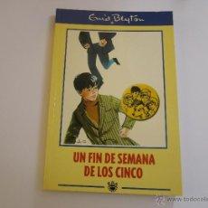 Libros de segunda mano: ENID BLYTON , UN FIN DE SEMANA DE LOS CINCO. 2001. Lote 51226191