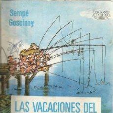 Libros de segunda mano: LAS VACACIONES DEL PEQUEÑO NICOLÁS. SEMPÉ GOSCINNY. EDICIONES ALFAGUARA. MADRID. 1983. Lote 74324123