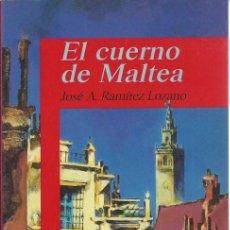Libros de segunda mano: EL CUERNO DE MALTEA - JOSÉ ANTONIO RAMÍREZ LOZANO V. Lote 85344411
