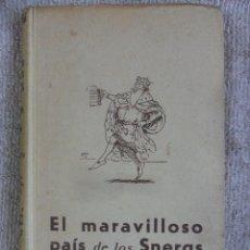 Libros de segunda mano: EL MARAVILLOSO PAIS DE LOS SNERGS. POR E. A. WIKE SMITH. EDITORIAL JUVENTUD, 1942. TAPA DURA. 222 PA. Lote 51808274