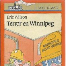 Libros de segunda mano: TERROR EN WINNIPEG - ERIC WILSON V. Lote 51924798