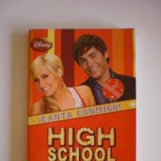Libros de segunda mano: CANTA CONMIGO - HIGH SCHOOL MUSICAL. Lote 52319931