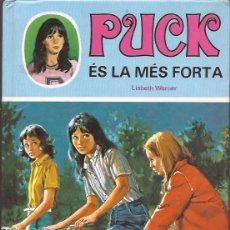 Libros de segunda mano: PUCK ÉS LA MÉS FORTA / LISBETH WERNER / TORAY / 1987. Lote 52479031