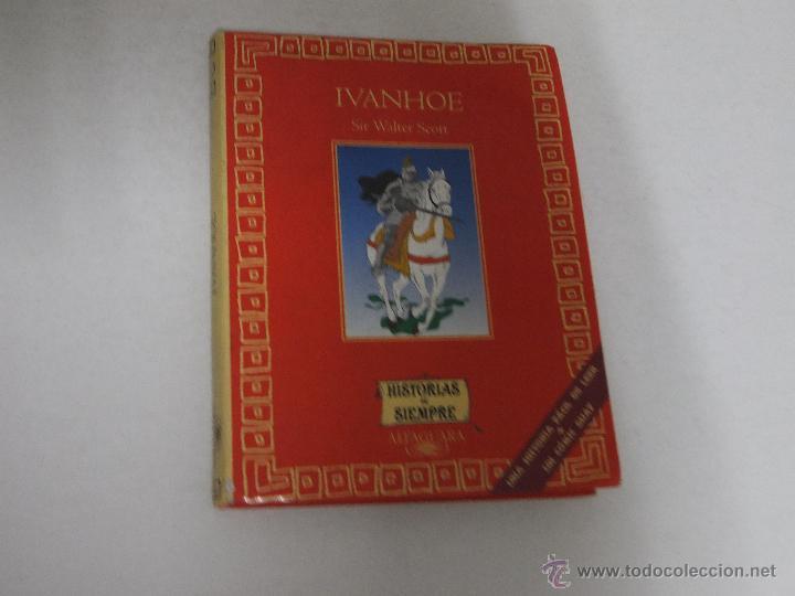 IVANHOE HISTORIAS DE SIEMPRE. (Libros de Segunda Mano - Literatura Infantil y Juvenil - Novela)