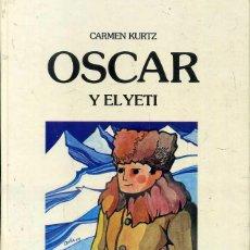Libros de segunda mano: CARMEN KURTZ . OSCAR Y EL YETI (LUMEN, 1980) ILUSTRADO. Lote 52670975