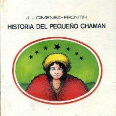 Libros de segunda mano: GIMENEZ FRONTIN . EL PEQUEÑO CHAMAN (LUMEN, 1978) ILUSTRADO. Lote 52671102