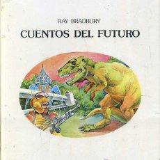 Libros de segunda mano: RAY BRADBURY : CUENTOS DEL FUTURO (LUMEN, 1981) ILUSTRADO. Lote 52671529