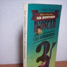 Libros de segunda mano: LES AVENTURES D'OSCAR I ELS SUBMARINISTES Nº 3 (EDITORIAL LA GAIA CIENCIA - 1980. Lote 52734975