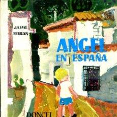 Libros de segunda mano: JAIME FERRÁN : ÁNGEL EN ESPAÑA (DONCEL, 1970) ILUSTRADO POR Mª ANTONIA DANS - 4ª EDICIÓN. Lote 52741393