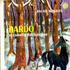 Libros de segunda mano: RAFAEL MORALES : DARDO, EL CABALLO DEL BOSQUE (DONCEL, 1970) ILUSTRADO POR ZAMORANO - 4ª EDICIÓN. Lote 52741435