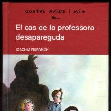 Libros de segunda mano: EL CAS DE LA PROFESSORA DESAPAREGUDA - JOACHIM FRIEDRICH - EN CATALAN *. Lote 52963958