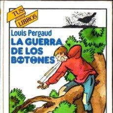 Libros de segunda mano: LOUIS PERGAUD : LA GUERRA DE LOS BOTONES (ANAYA, 1982). Lote 53027750