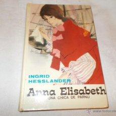 Libros de segunda mano: ANNA ELISABETH UNA CHICA DE PARNU. Lote 53323713