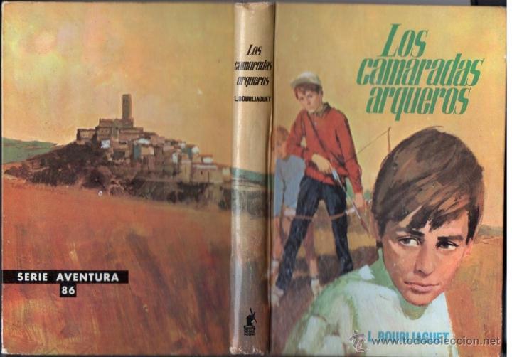 BOURLIAGUET : LOS CAMARADAS ARQUEROS (MOLINO AVENTURA, 1967) (Libros de Segunda Mano - Literatura Infantil y Juvenil - Novela)