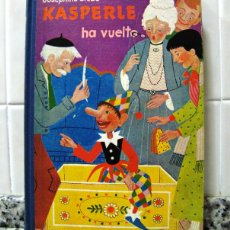 Libros de segunda mano: JOSEPHINE SIEBE.KÁSPERLE HA VUELTO.NOGUER, 1960 BCN.1ª EDICIÓN. Lote 53424005