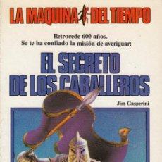 Libros de segunda mano: EL SECRETO DE LOS CABALLEROS, JIM GASPERINI.LA MÁQUINA DEL TIEMPO. TIMUN MAS.1984. Lote 53475617