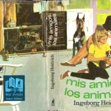 Libros de segunda mano: INGEBORG HEIDRICH : MIS AMIGOS LOS ANIMALES (MOLINO, 1966). Lote 53562049