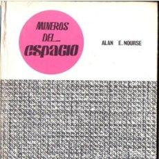 Libros de segunda mano: ALAN NOURSE : MINEROS DEL ESPACIO (CIENCIA Y AVENTURA MOLINO, 1967). Lote 53562101