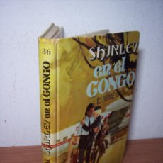 Libros de segunda mano: SHIRLEY EN EL CONGO Nº 36 (E. HOME - GALL) EDITORIAL MOLINO - 1972. Lote 54120679