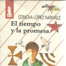 Libros de segunda mano: EL TIEMPO Y LA PROMESA. CONCHA GARCÍA NARVÁEZ. 3ª EDICIÓN. BRUÑO. BARCELONA. 1992. Lote 54342130