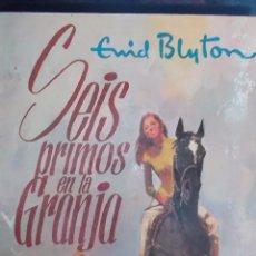 Libros de segunda mano: SEIS PRIMOS EN LA GRANJA - ENID BLYTON. Lote 54344036