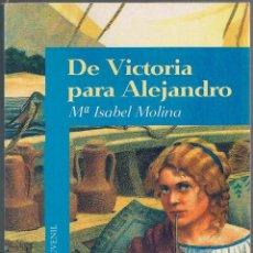 Libros de segunda mano: DE VICTORIA PARA ALEJANDRO - MARIA ISABEL MOLINA - ALFAGUARA . Lote 54450432