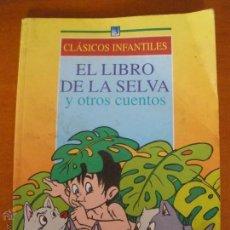 Libros de segunda mano: CLASICOS INFANTILES, EL LIBRO DE LA SELVA Y OTROS CUENTOS. Lote 54465160