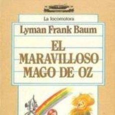 Libros de segunda mano: EL MARAVILLOS MAGO DE OZ LA LOCOMOTORA. Lote 54728950
