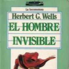 Libros de segunda mano: EL HOMBRE INVISIBLE LA LOCOMOTORA. Lote 54728998