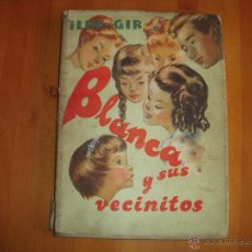 Libros de segunda mano: BLANCA Y SUS VECINITOS, ILDE GIR. Lote 54742968