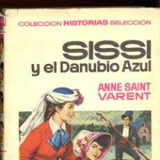 Libros de segunda mano: SISÍ Y EL DANUBIO AZUL - ANNE SAINT VARENT (1967). Lote 54835092