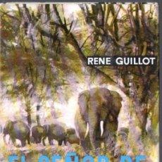 Libros de segunda mano: RENÉ GUILLOT : EL SEÑOR DE LOS ELEFANTES (ANIMALES Y SELVA MOLINO, 1962). Lote 54979448