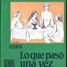 Libros de segunda mano: AZORÍN : LO QUE PASÓ UNA VEZ (LUMEN, 1962). Lote 54995415