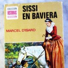 Libros de segunda mano: SISSI EN BAVIERA HISTORIAS SELECCIÓN SERIE SISSI N 8 BRUGUERA. . Lote 55139422