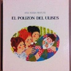 Libros de segunda mano: EL POLIZÓN DEL ULISES. ANA MARÍA MATUTE. LUMEN 1981. 1ª EDICIÓN! PREMIO LAZARILLO 1965. ILUSTRADO!. Lote 55143181