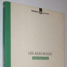 Libros de segunda mano: LES ALES ROGES - MIQUEL RAYO I FERRER - ILUSTRADO - EN CATALAN *. Lote 56487038