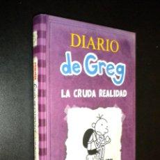 Libros de segunda mano: DIARIO DE GREG LA CRUDA REALIDAD / JEFF KINNEY. Lote 56567674