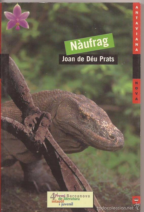 NÀUFRAG - JOAN DE DÉU PRATS - 4T. PREMI BARCANOVA DE LITERATURA INFANTIL I JUVENIL (Libros de Segunda Mano - Literatura Infantil y Juvenil - Novela)